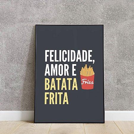 Placa decorativa Felicidade, amor e batata frita