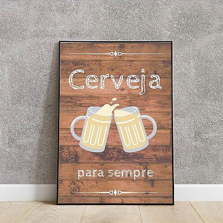 Placa decorativa cerveja para sempre!