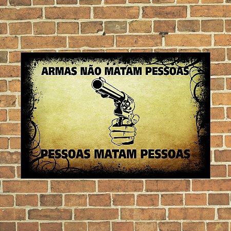 Placa decorativa Armas não matam pessoas