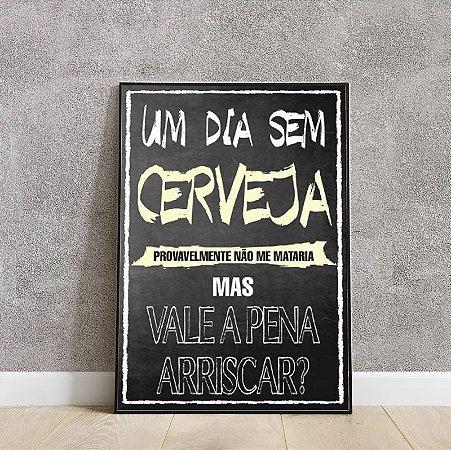 Placa decorativa Um dia sem cerveja