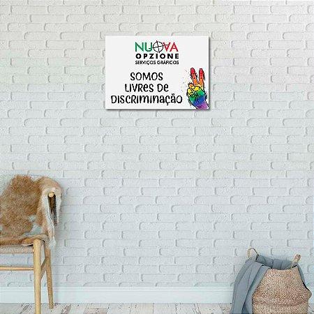 Placa decorativa Motivacional - Somos Livres de Discriminação