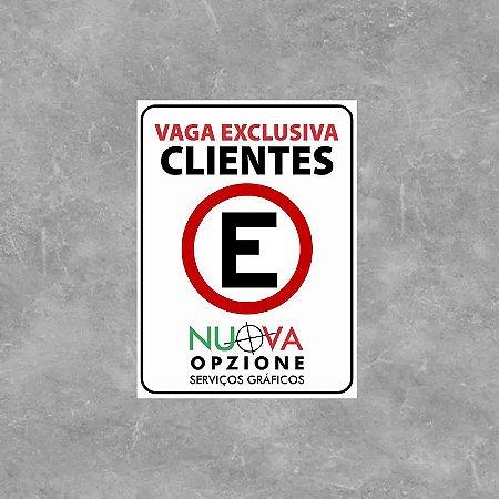 PLACA VAGA EXCLUSIVA PARA CLIENTES