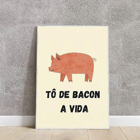 Placa decorativa to bacon a vida