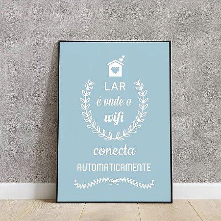 placa decorativa  Lar é onde wifi conecta automaticamente