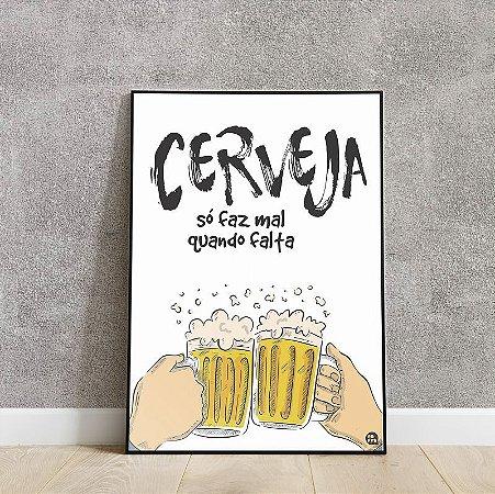 placa decorativa Cerveja só faz mal quando falta