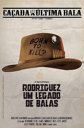 Caçada até a Última Bala 3# - Rodriguez, Um Legado de Balas