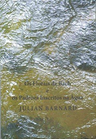 Os florais de Bach e os padrões inscritos na água