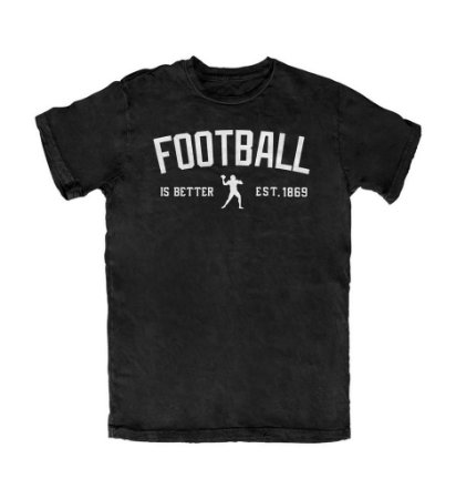 Camiseta PROGear Football is Better Est. 1869