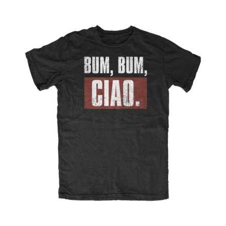Camiseta La Casa de Papel Bum,Bum,Ciao
