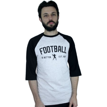 Raglan Profootball Football is Better Cinza-Preto