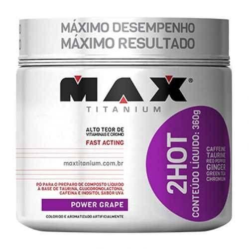 2 Hot fresh uva - 360g - Max Titanium