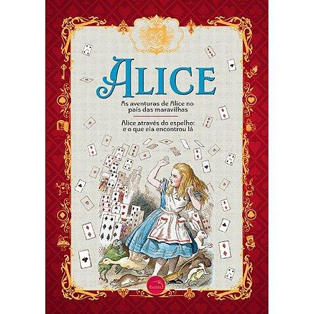 Alice no País das Maravilhas e Alice através do espelho - DELUXE