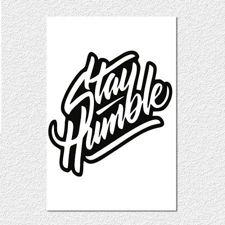 Placa Stay Humble III