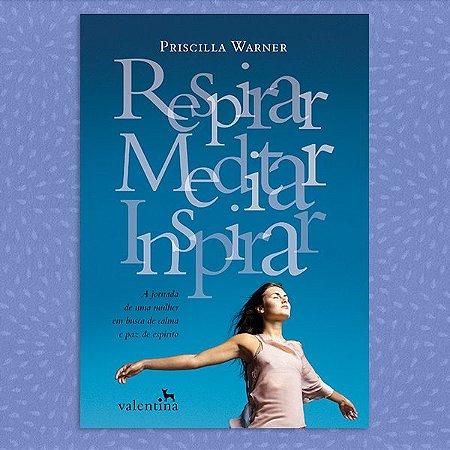 Respirar, Meditar, Inspirar | Priscilla Warner