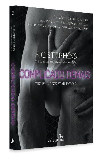 Complicado Demais - Trilogia Rock Star, vol. 2 | S. C. Stephens