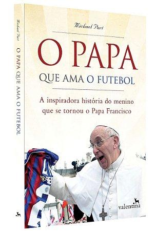 O Papa que Ama o Futebol   Michael Part