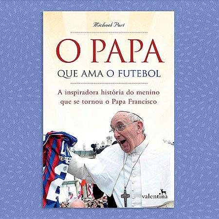 O Papa que Ama o Futebol | Michael Part