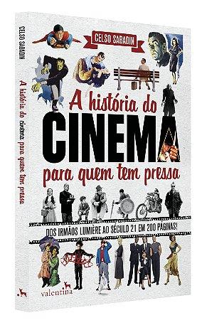 A História do Cinema para Quem Tem Pressa | Celso Sabadin