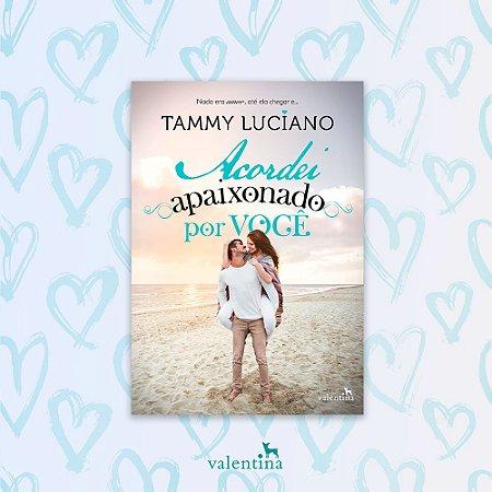Acordei Apaixonado por Você | Tammy Luciano