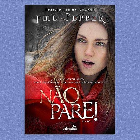 Não Pare! - Trilogia Não Pare, vol. 1 | FML Pepper