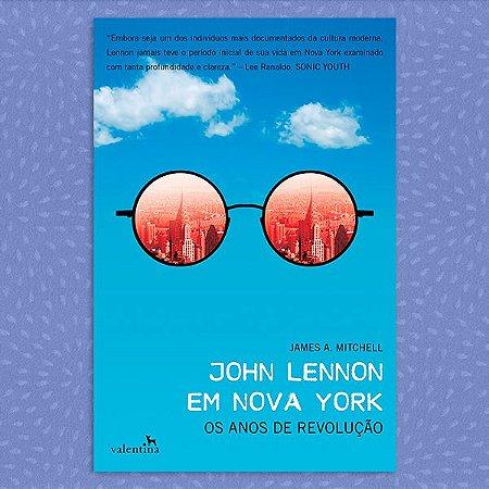 John Lennon em Nova York: Os Anos de Revolução