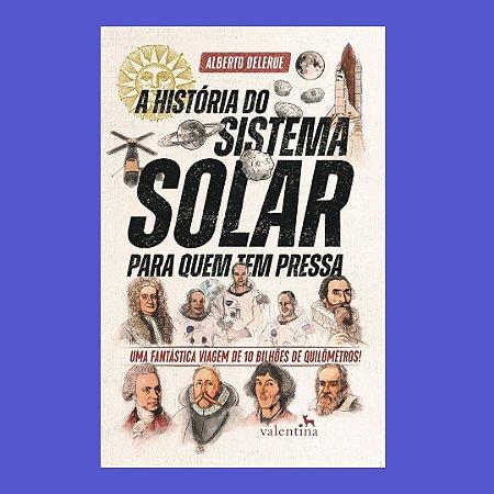 A História do Sistema Solar para Quem Tem Pressa