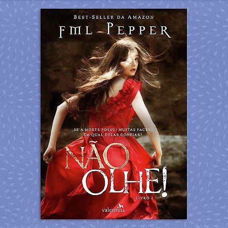 Não Olhe! - Trilogia Não Pare, vol. 2 | FML Pepper