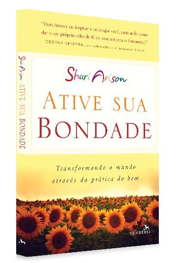 Ative sua Bondade – Transformando o Mundo Através da Prática do Bem | Shari Arison