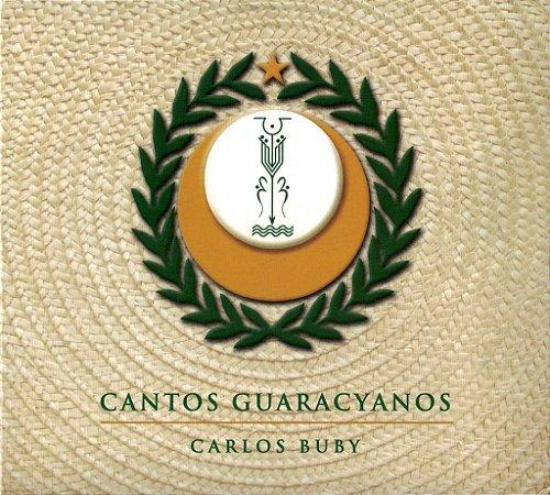 Carlos Buby - Cantos Guaracyanos