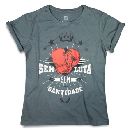 Camiseta Feminina Luta e Santidade