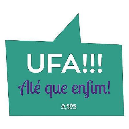 Placa para Eventos - Ufa!!! Até que Enfim!