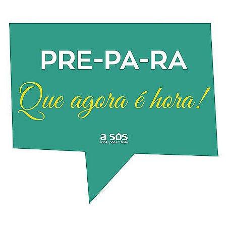 Placa para Eventos - Pre-Pa-Ra que Agora é Hora!