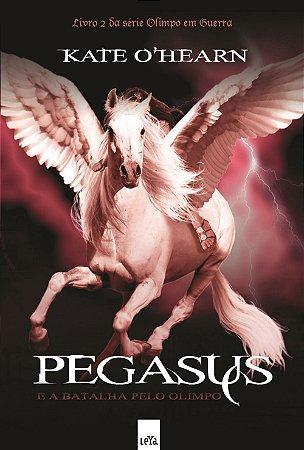 Pegasus e a batalha pelo Olimpo - Vol 02 - Série Olímpio em guerra