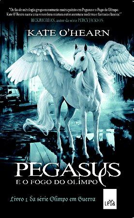 Pegasus e o fogo do Olimpo - Vol 01 - Série Olimpo em guerra