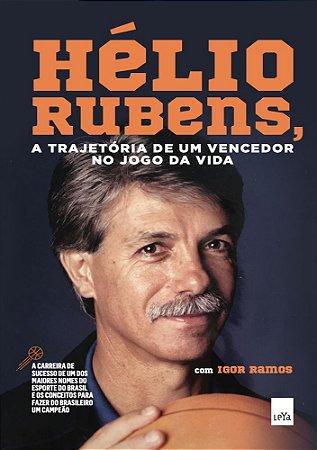 Hélio Rubens - A trajetória de um vencedor no jogo da vida