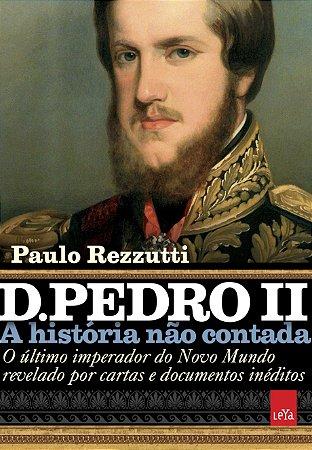 KIT livros A história não contada - D  Leopoldina + D Pedro II