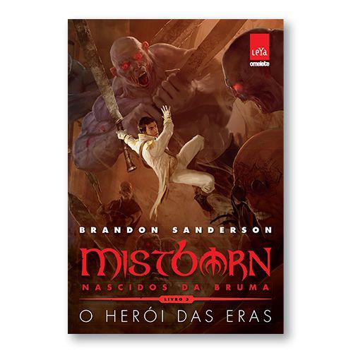 Mistborn 1ª Era - Vol 03 - O herói das eras