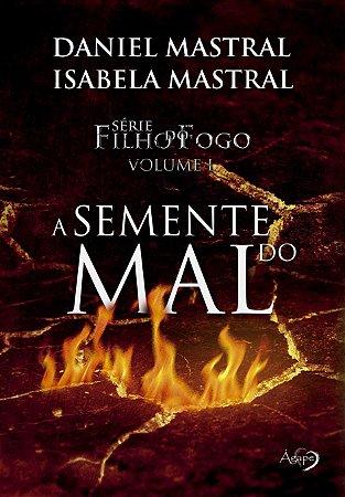 Filho do fogo - A semente do mal