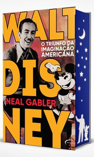 Walt Disney - O triunfo da imaginação americana - 3ª Edição