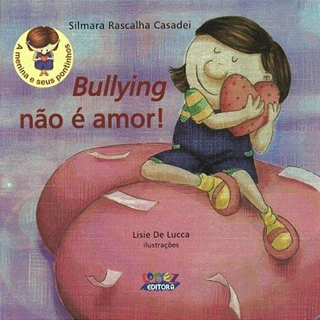 Bullying não é amor!
