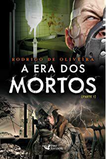 A ERA DOS MORTOS PARTE 1