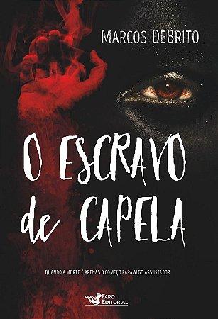 O ESCRAVO DE CAPELA