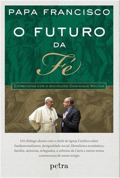 O futuro da fé: Entrevistas com o sociólogo Dominique Wolton