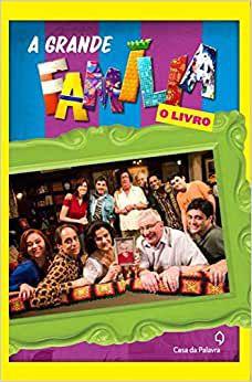 A grande família: O livro da série