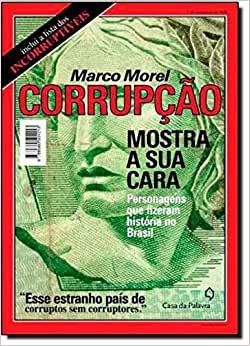 Corrupção, Mostra Sua Cara