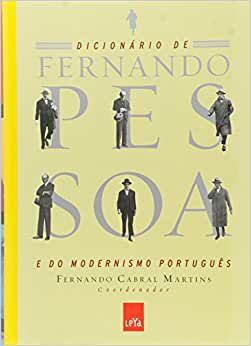 Dicionario de Fernando Pessoa e do Modernismo português