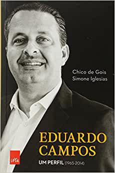 Eduardo Campos. Um Perfil. 1965-2014