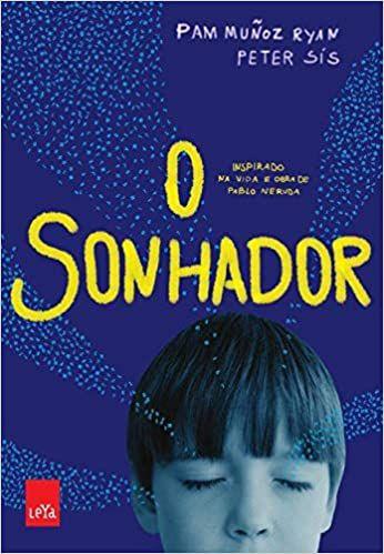 O sonhador: uma história sobre a infância de Pablo Neruda