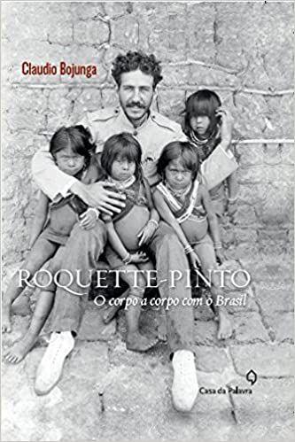 Roquette-Pinto. O Corpo a Corpo com o Brasil