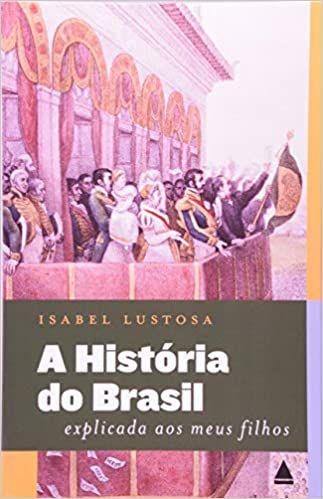 A História do Brasil Explicada aos Meus Filhos